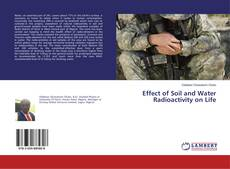 Bookcover of Effect of Soil and Water Radioactivity on Life