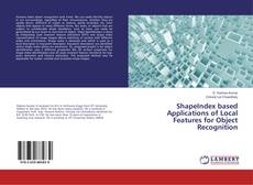 Bookcover of ShapeIndex based Applications of Local Features for Object Recognition