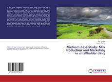 Bookcover of Vietnam Case Study: Milk Production and Marketing in smallholder dairy
