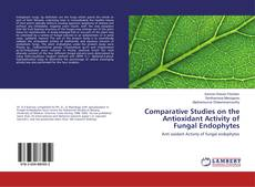 Bookcover of Comparative Studies on the Antioxidant Activity of Fungal Endophytes