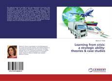 Borítókép a  Learning from crisis: a strategic ability- theories & case studies - hoz