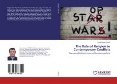 Bookcover of The Role of Religion in Contemporary Conflicts