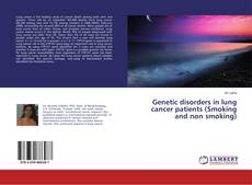 Portada del libro de Genetic disorders in lung cancer patients (Smoking and non smoking)