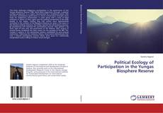 Bookcover of Political Ecology of Participation in the Yungas Biosphere Reserve