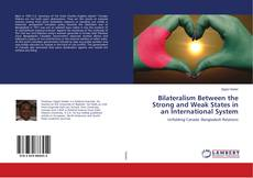 Bookcover of Bilateralism Between the Strong and Weak States in an International System
