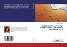 Bookcover of Decolonization of Indian Theatre with Girish Karnad and Badal Sircar