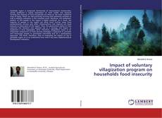 Bookcover of Impact of voluntary villagization program on households food insecurity