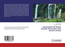 Couverture de Assessment Of Water Quality Of Hundru Fall, Ranchi (India)