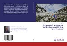 Bookcover of Educational Leadership: cultivating plurality in a 'public space'