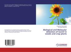 Bookcover of Biological and Molecular detection of SuLCV in weeds and crop plants