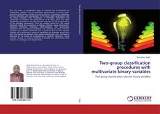 Bookcover of Two-group classification procedures with multivariate binary variables