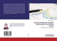 Borítókép a  On the Prediction of Short Multivariate Fuzzy Time Series - hoz