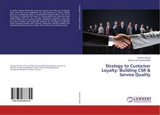 Portada del libro de Strategy to Customer Loyalty: Building CSR & Service Quality