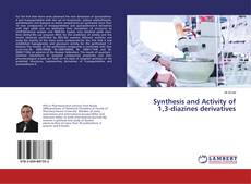 Bookcover of Synthesis and Activity of 1,3-diazines derivatives