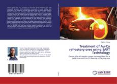 Treatment of Au-Cu refractory ores using SART Technology的封面