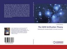 Bookcover of The GEM Unification Theory