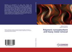 Borítókép a  Polymeric nanoadsorbent and heavy metal removal - hoz