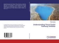 Bookcover of Understanding Tissue Factor Pathway Inhibitor