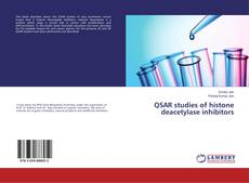 Bookcover of QSAR studies of histone deacetylase inhibitors