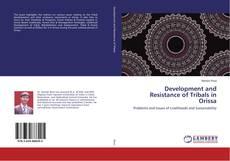 Portada del libro de Development and Resistance of Tribals in Orissa