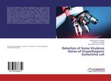 Copertina di Detection of Some Virulence Genes of Uropathogenic Escherichia coli