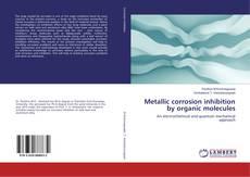 Buchcover von Metallic corrosion inhibition by organic molecules