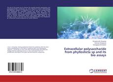 Extracellular polysaccharide from phyllosticta sp and its bio assays kitap kapağı