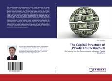 Bookcover of The Capital Structure of Private Equity Buyouts