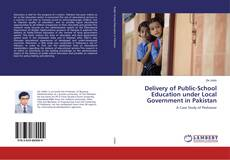 Обложка Delivery of Public-School Education under Local Government in Pakistan
