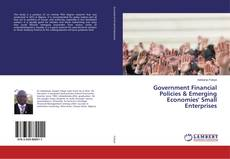 Bookcover of Government Financial Policies & Emerging Economies' Small Enterprises