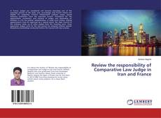 Bookcover of Review the responsibility of Comparative Law Judge in Iran and France