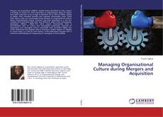 Bookcover of Managing Organisational Culture during Mergers and Acquisition