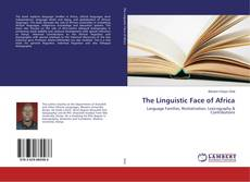 Bookcover of The Linguistic Face of Africa