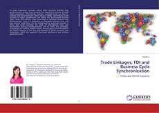 Bookcover of Trade Linkages, FDI and Business Cycle Synchronization