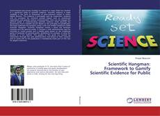 Bookcover of Scientific Hangman: Framework to Gamify Scientific Evidence for Public