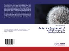 Design and Development of Medical Bandage in Handloom Sectors的封面