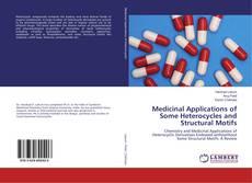Bookcover of Medicinal Applications of Some Heterocycles and Structural Motifs