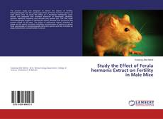 Bookcover of Study the Effect of Ferula hermonis Extract on Fertility in Male Mice