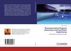 Copertina di Pharmaceutical Organic Chemistry and Synthetic Importance