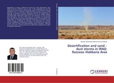 Buchcover von Desertification and sand – dust storms in IRAQ: Razzaza–Habbaria Area