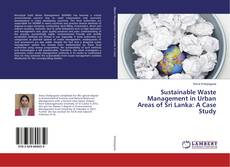 Bookcover of Sustainable Waste Management in Urban Areas of Sri Lanka: A Case Study