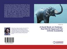 Bookcover of A Hand Book on Hadoop : Real World Approach for Infinite Scalability