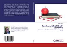 Bookcover of Fundamentals of Health Economics