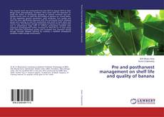 Buchcover von Pre and postharvest management on shelf life and quality of banana