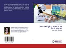 Bookcover of Technological aspects on food science