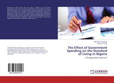 Bookcover of The Effect of Government Spending on the Standard of Living in Nigeria