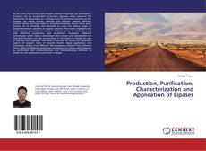 Production, Purification, Characterization and Application of Lipases