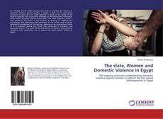 Couverture de The state, Women and Domestic Violence in Egypt