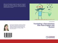 Copertina di Translating a Documentary Film from English into Russian