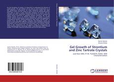 Bookcover of Gel Growth of Strontium and Zinc Tartrate Crystals